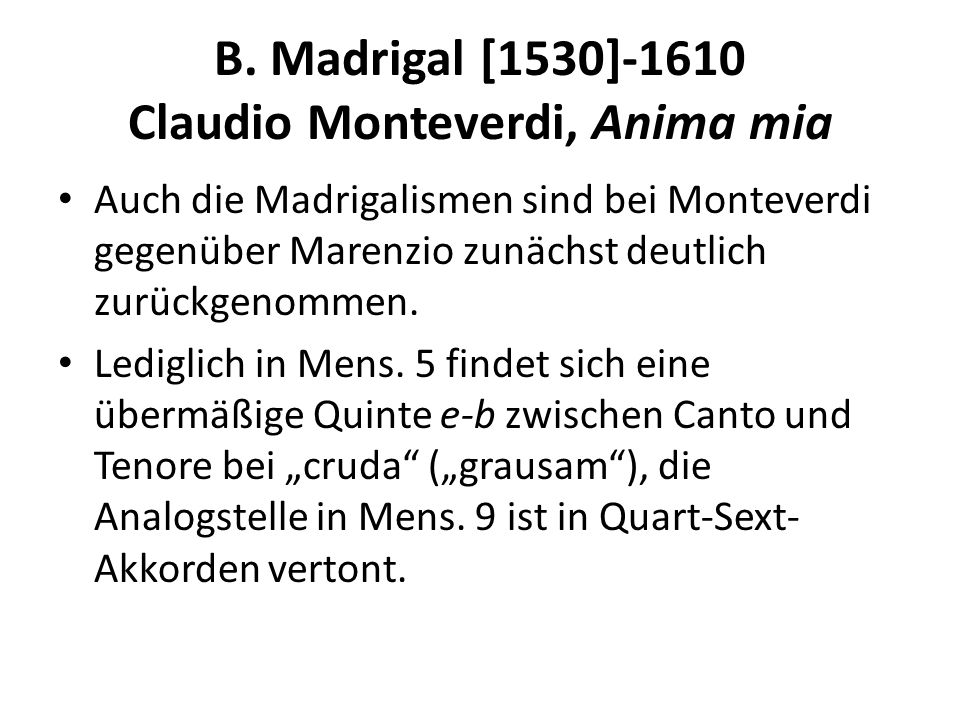 B. Madrigal [1530]-1610 Claudio Monteverdi, Anima mia